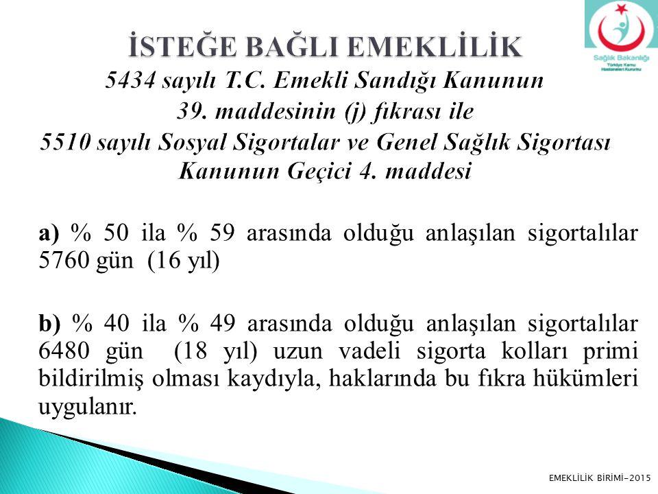 İSTEĞE BAĞLI EMEKLİLİK 5434 sayılı T. C. Emekli Sandığı Kanunun 39