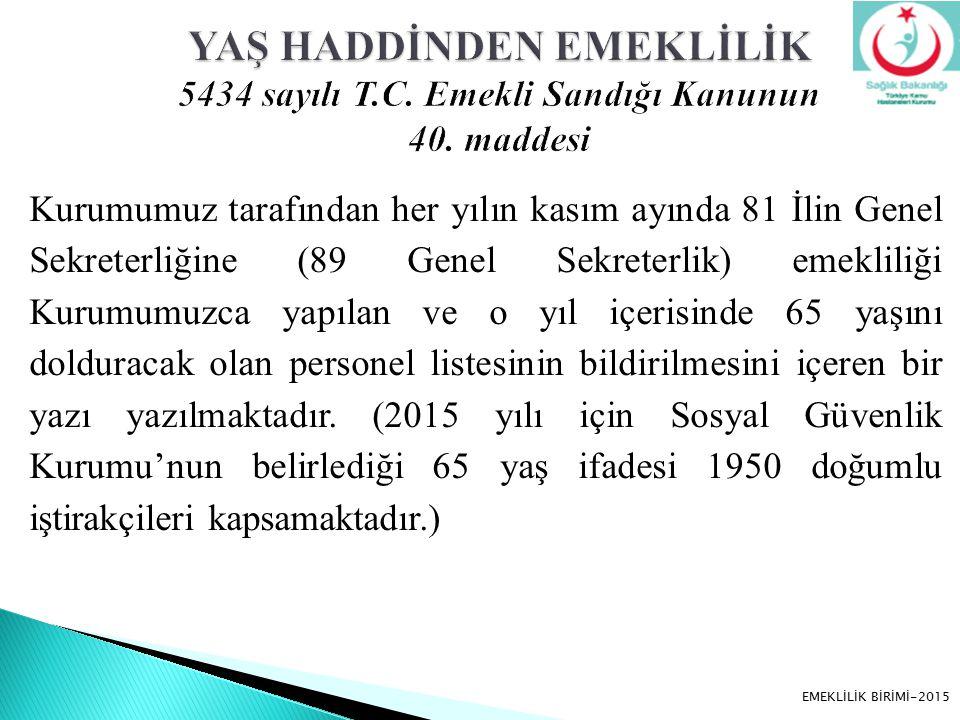 YAŞ HADDİNDEN EMEKLİLİK 5434 sayılı T. C. Emekli Sandığı Kanunun 40