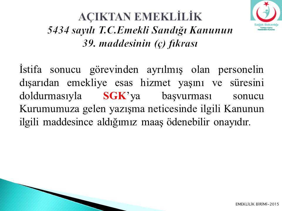 AÇIKTAN EMEKLİLİK 5434 sayılı T. C. Emekli Sandığı Kanunun 39