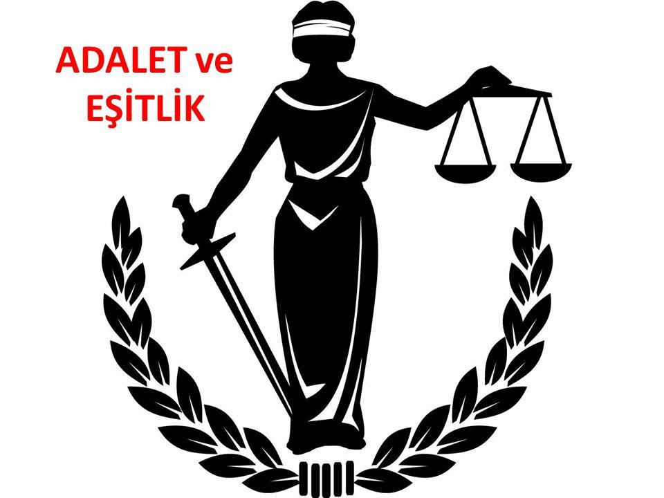 ADALET ve EŞİTLİK
