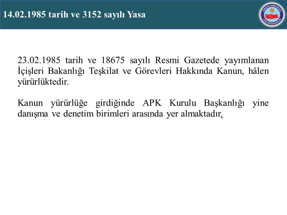 14.02.1985 tarih ve 3152 sayılı Yasa