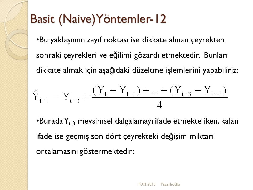 Basit (Naive)Yöntemler-12