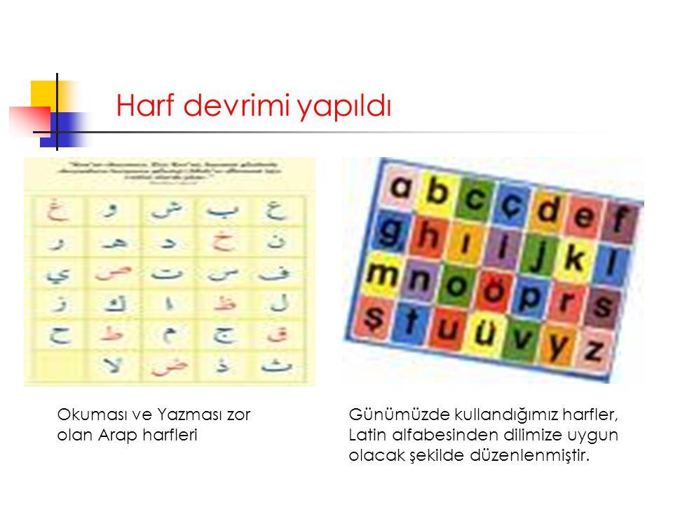Harf devrimi yapıldı Okuması ve Yazması zor olan Arap harfleri