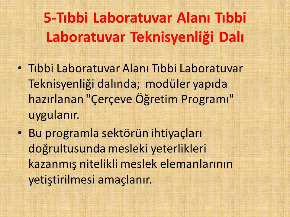 5-Tıbbi Laboratuvar Alanı Tıbbi Laboratuvar Teknisyenliği Dalı