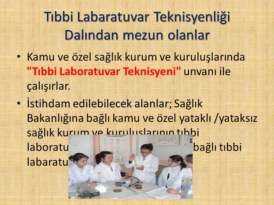 Tıbbi Labaratuvar Teknisyenliği Dalından mezun olanlar