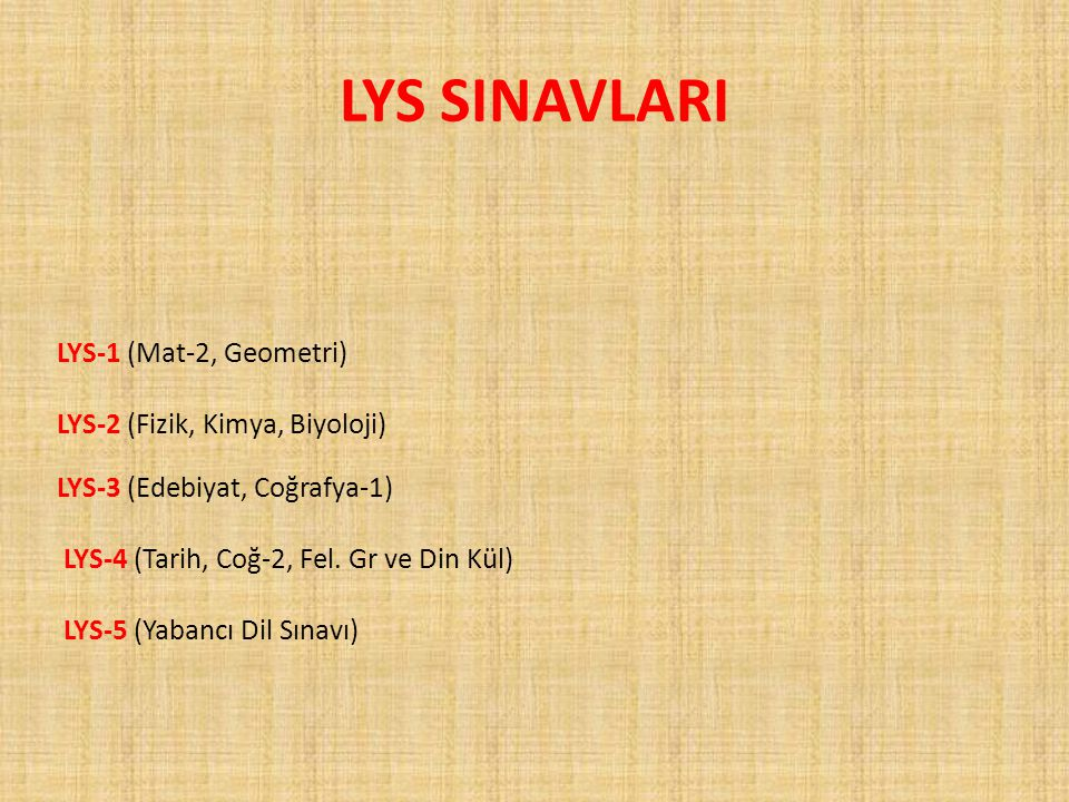 LYS SINAVLARI LYS-1 (Mat-2, Geometri) LYS-2 (Fizik, Kimya, Biyoloji)