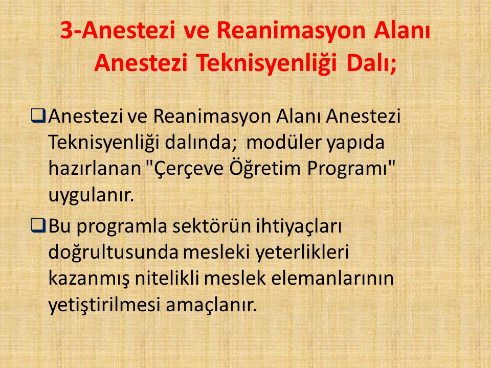 3-Anestezi ve Reanimasyon Alanı Anestezi Teknisyenliği Dalı;