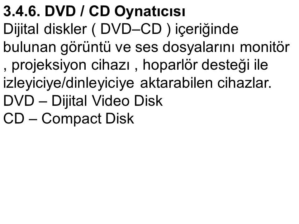3.4.6. DVD / CD Oynatıcısı