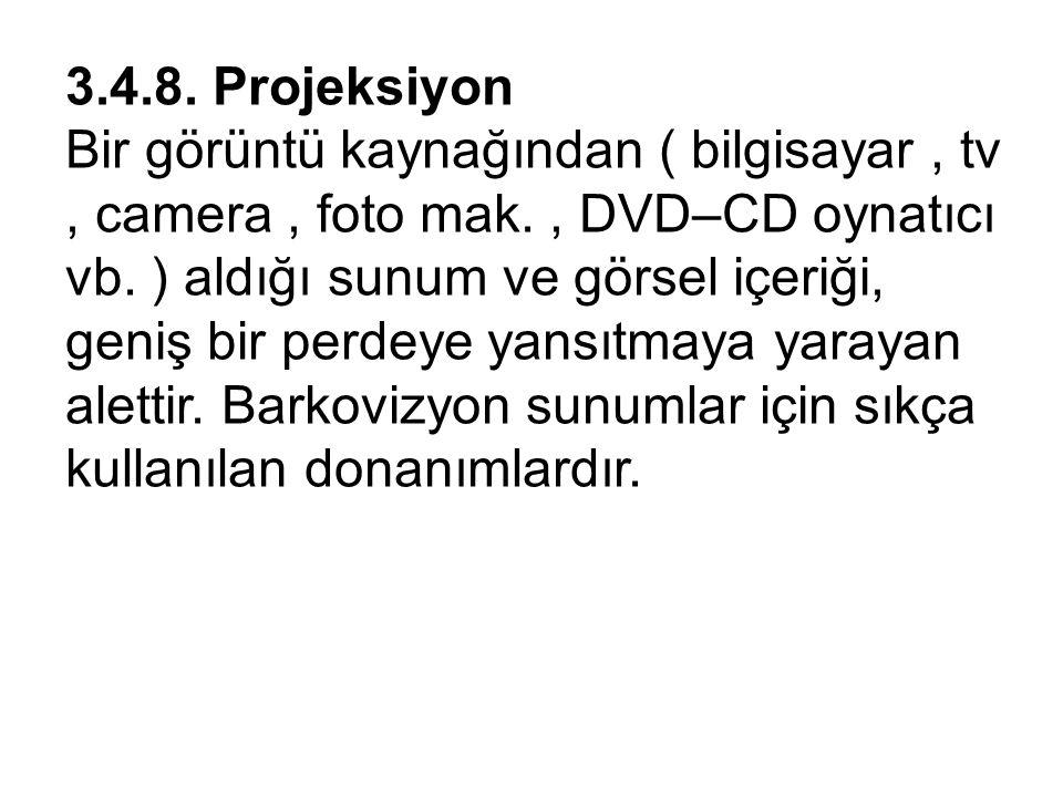 3.4.8. Projeksiyon