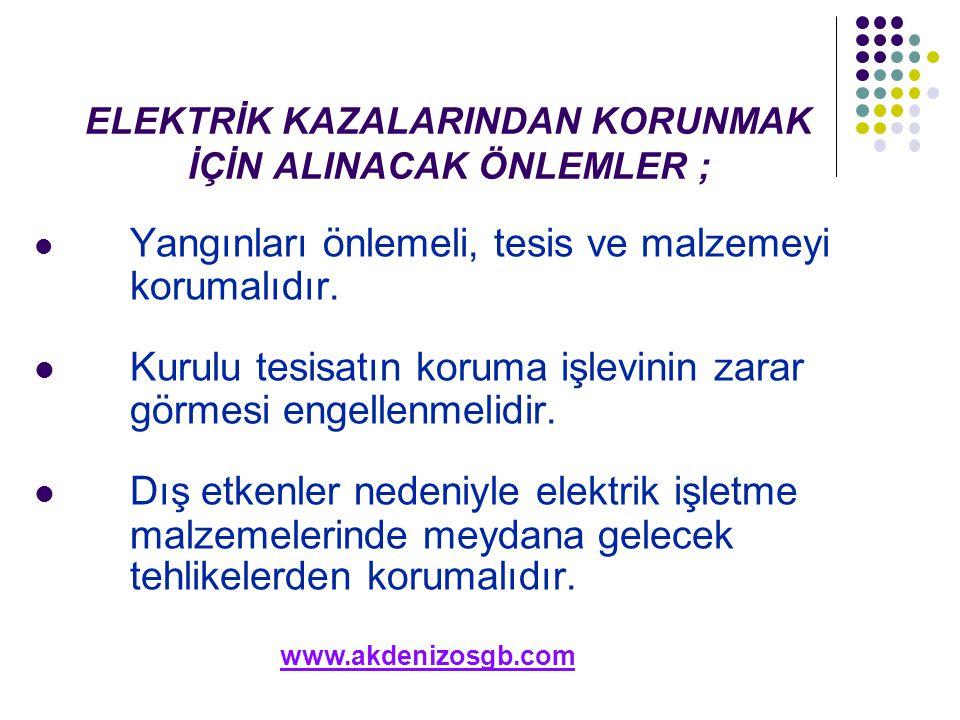 ELEKTRİK KAZALARINDAN KORUNMAK İÇİN ALINACAK ÖNLEMLER ;