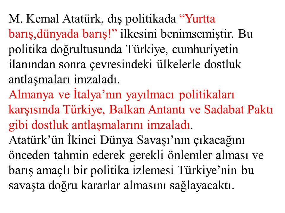 M. Kemal Atatürk, dış politikada Yurtta barış,dünyada barış