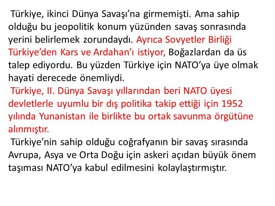 Türkiye, ikinci Dünya Savaşı'na girmemişti