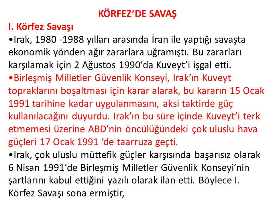 KÖRFEZ'DE SAVAŞ I. Körfez Savaşı.