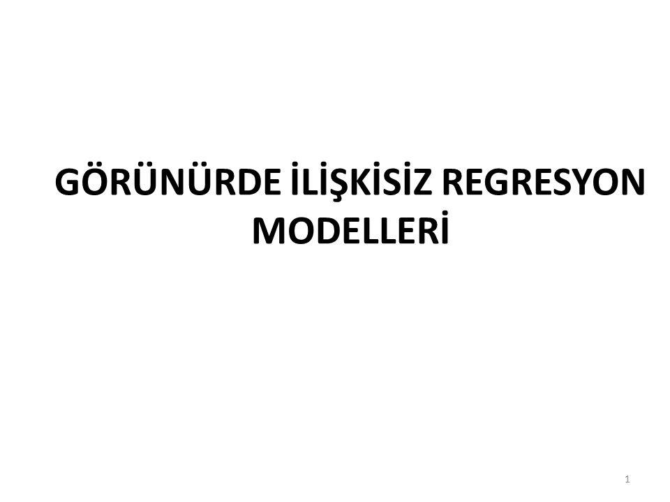 GÖRÜNÜRDE İLİŞKİSİZ REGRESYON MODELLERİ