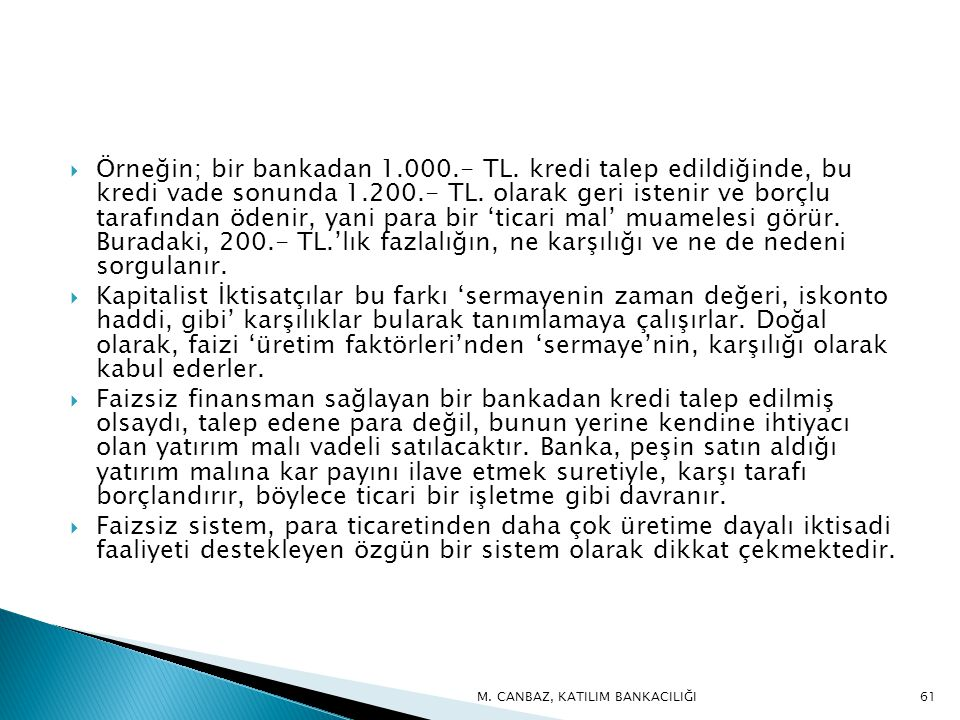 Örneğin; bir bankadan 1. 000. - TL