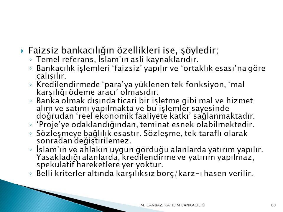 Faizsiz bankacılığın özellikleri ise, şöyledir;