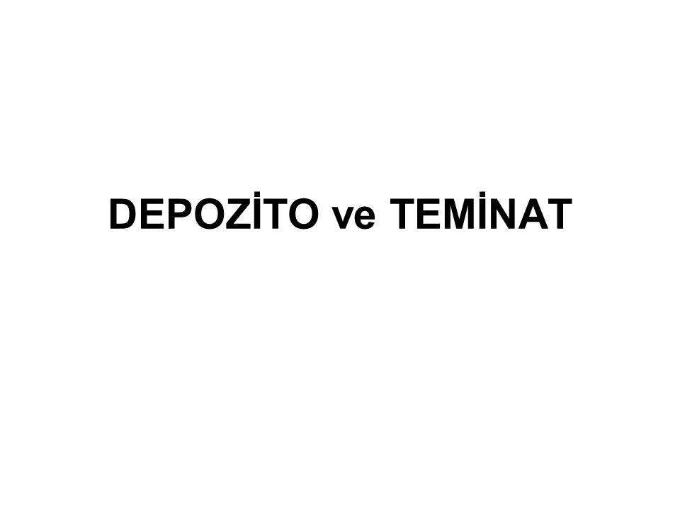 DEPOZİTO ve TEMİNAT