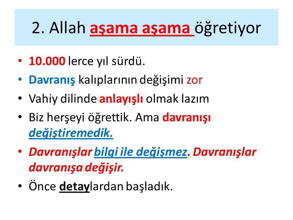 2. Allah aşama aşama öğretiyor
