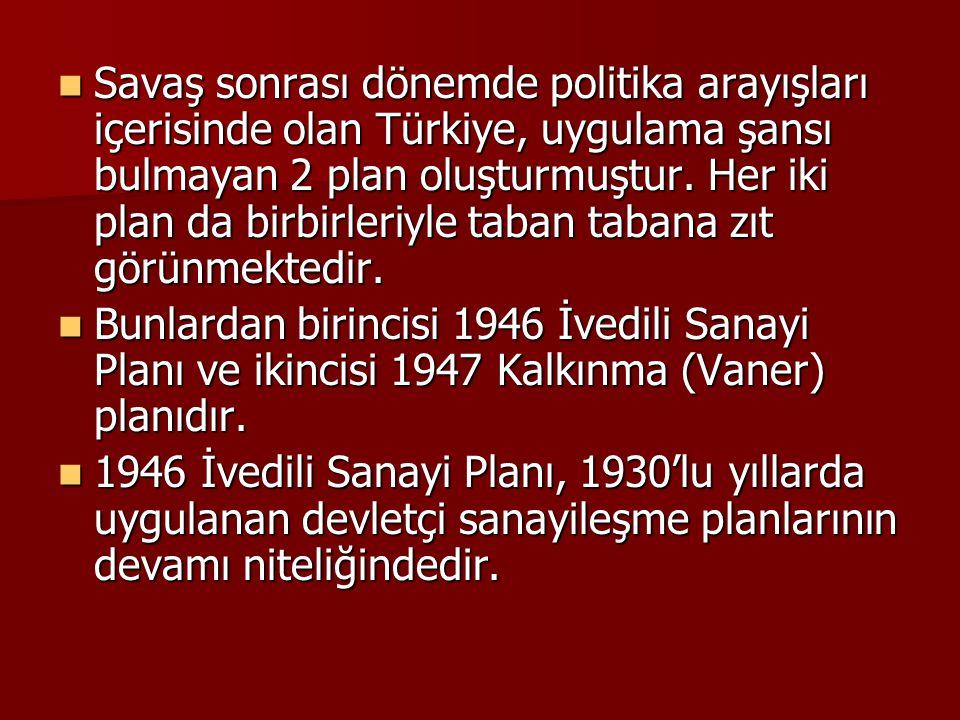 Savaş sonrası dönemde politika arayışları içerisinde olan Türkiye, uygulama şansı bulmayan 2 plan oluşturmuştur. Her iki plan da birbirleriyle taban tabana zıt görünmektedir.