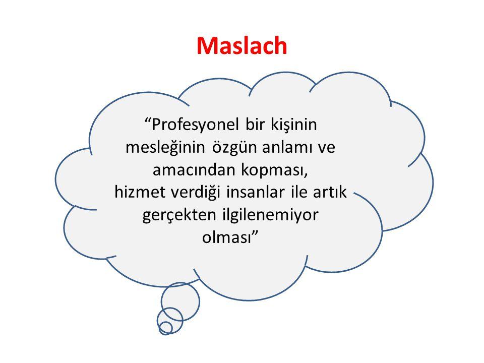 Maslach Profesyonel bir kişinin