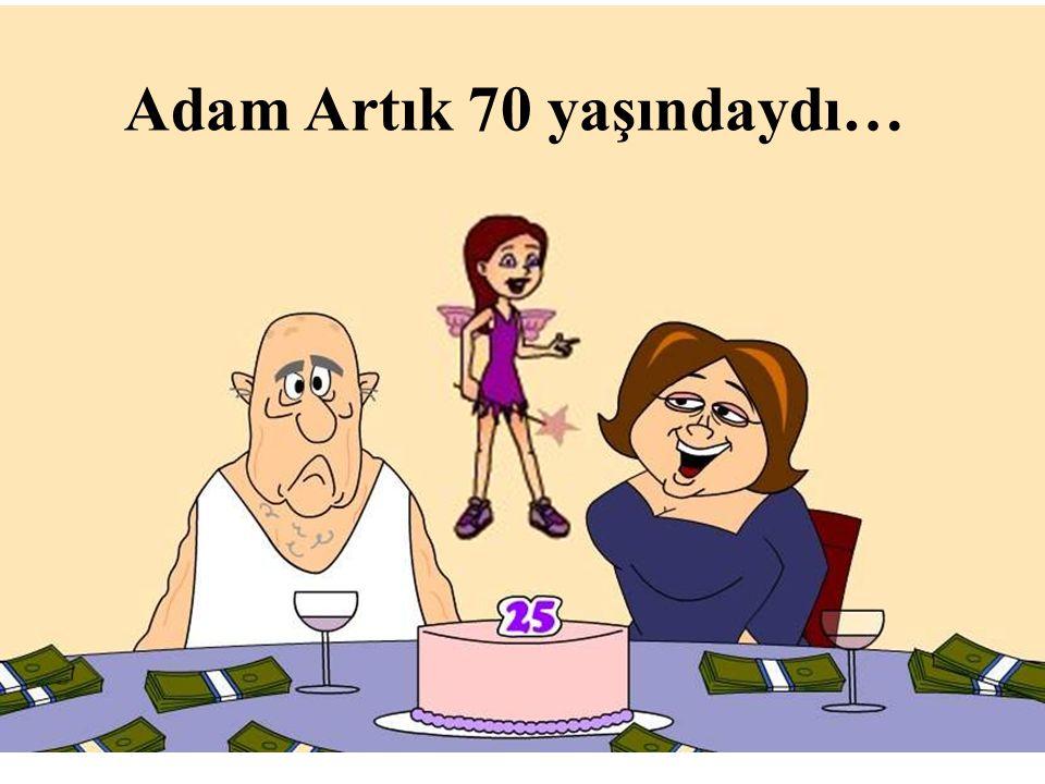 Adam Artık 70 yaşındaydı…