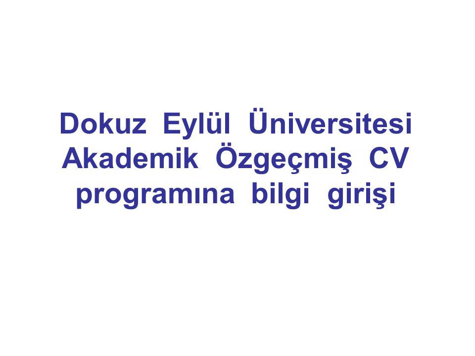 Dokuz Eylül Üniversitesi Akademik Özgeçmiş CV programına bilgi girişi