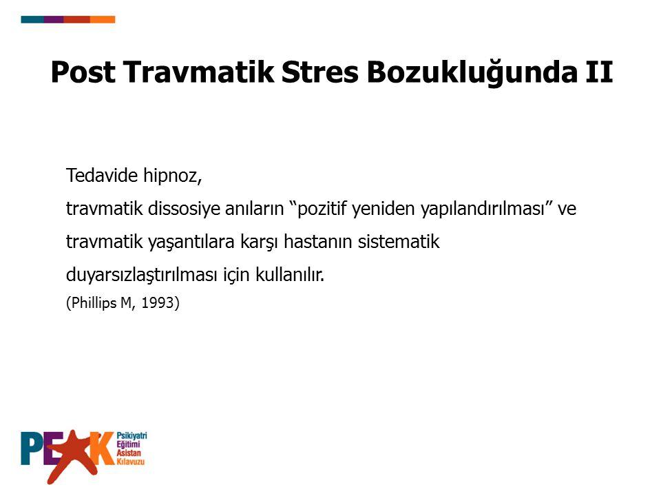 Post Travmatik Stres Bozukluğunda II