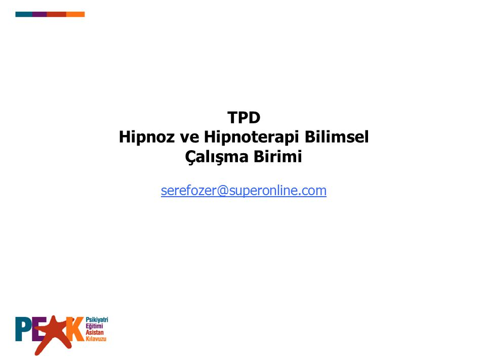 TPD Hipnoz ve Hipnoterapi Bilimsel Çalışma Birimi serefozer@superonline.com