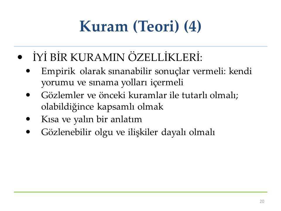 Kuram (Teori) (4) İYİ BİR KURAMIN ÖZELLİKLERİ: