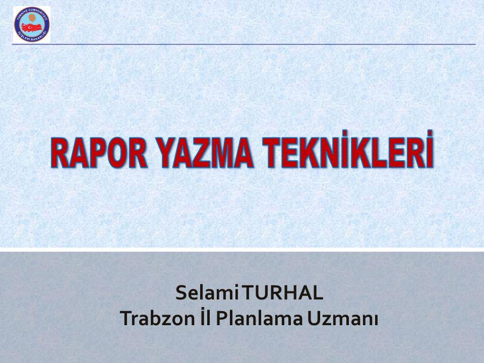 RAPOR YAZMA TEKNİKLERİ Trabzon İl Planlama Uzmanı