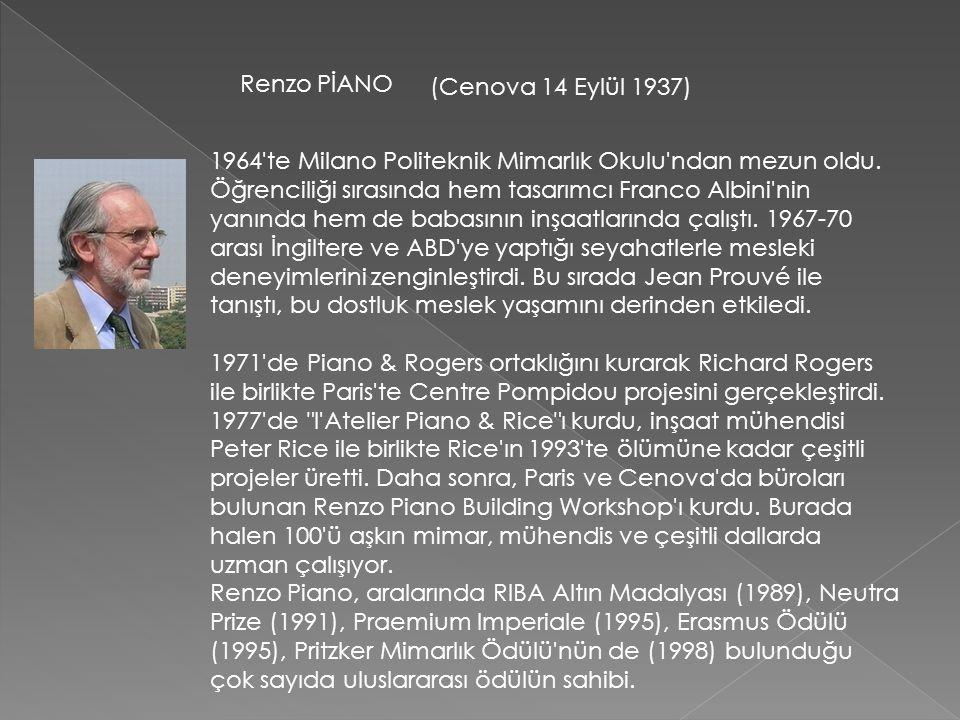 Renzo PİANO (Cenova 14 Eylül 1937)