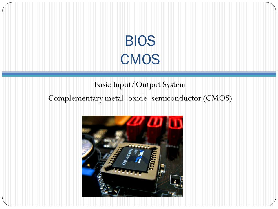 BIOS CMOS Basic Input/Output System