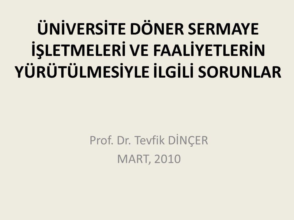 Prof. Dr. Tevfik DİNÇER MART, 2010