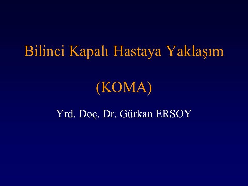 Bilinci Kapalı Hastaya Yaklaşım (KOMA)