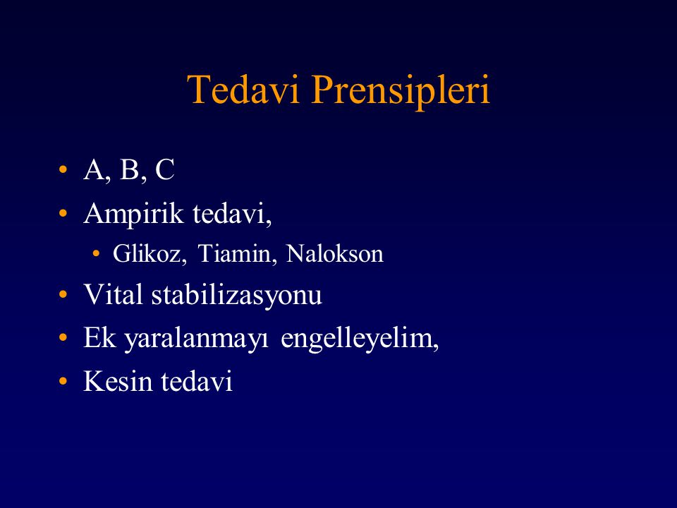 Tedavi Prensipleri A, B, C Ampirik tedavi, Vital stabilizasyonu