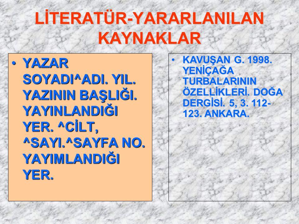 LİTERATÜR-YARARLANILAN KAYNAKLAR