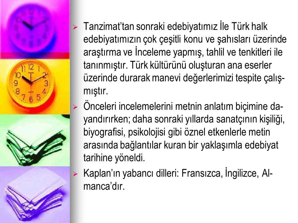 Tanzimat'tan sonraki edebiyatımız İle Türk halk edebiyatımızın çok çeşitli konu ve şahısları üzerinde araştırma ve İnceleme yapmış, tahlil ve tenkitleri ile tanınmıştır. Türk kültürünü oluşturan ana eserler üzerinde durarak manevi değerlerimizi tespite çalış-mıştır.