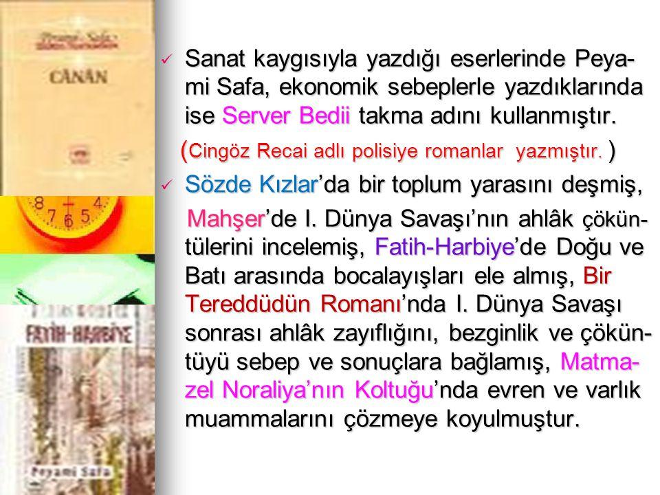 Sanat kaygısıyla yazdığı eserlerinde Peya-mi Safa, ekonomik sebeplerle yazdıklarında ise Server Bedii takma adını kullanmıştır.