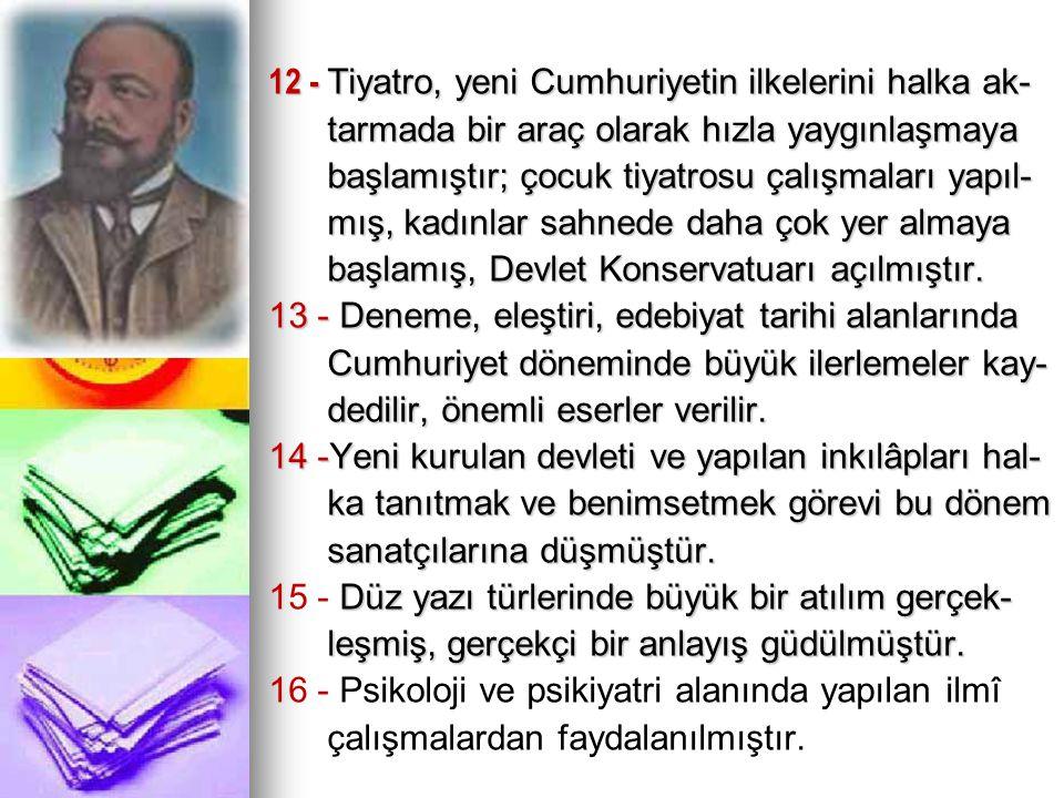 12 - Tiyatro, yeni Cumhuriyetin ilkelerini halka ak-