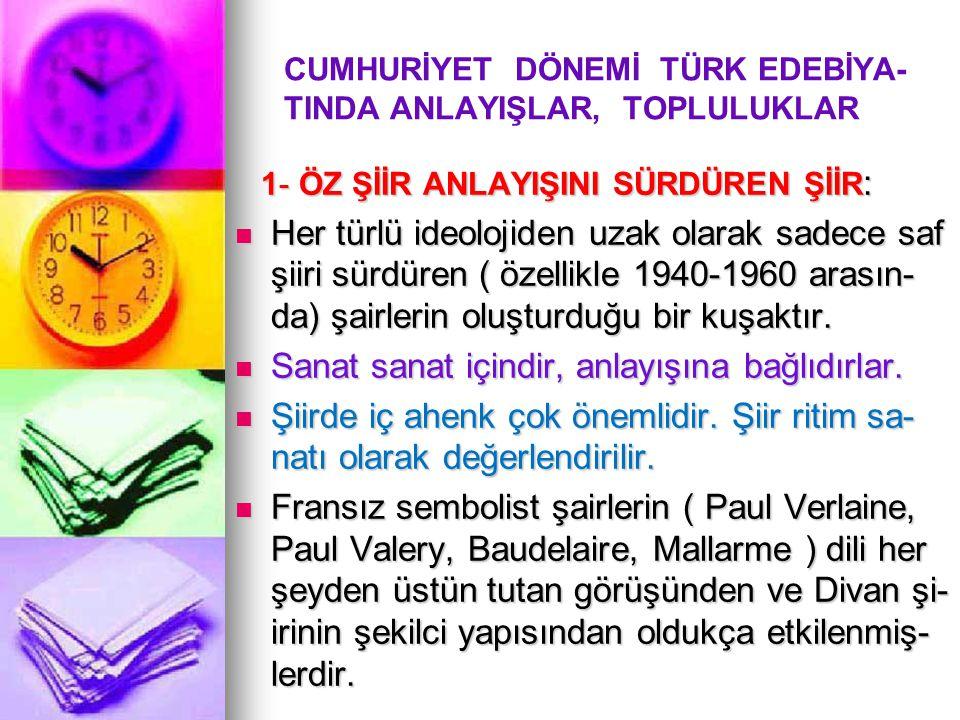 CUMHURİYET DÖNEMİ TÜRK EDEBİYA- TINDA ANLAYIŞLAR, TOPLULUKLAR
