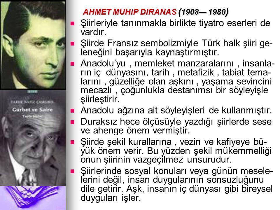 AHMET MUHiP DIRANAS (1908— 1980)