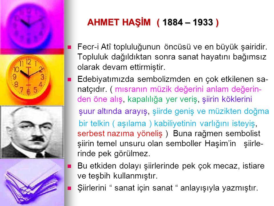 AHMET HAŞİM ( 1884 – 1933 )