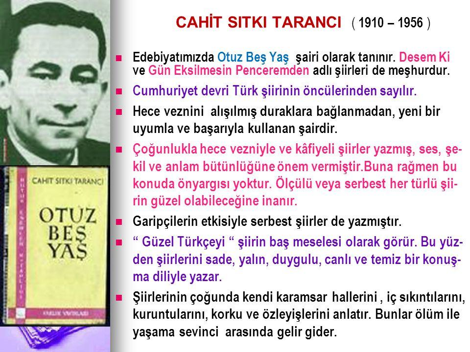 CAHİT SITKI TARANCI ( 1910 – 1956 )