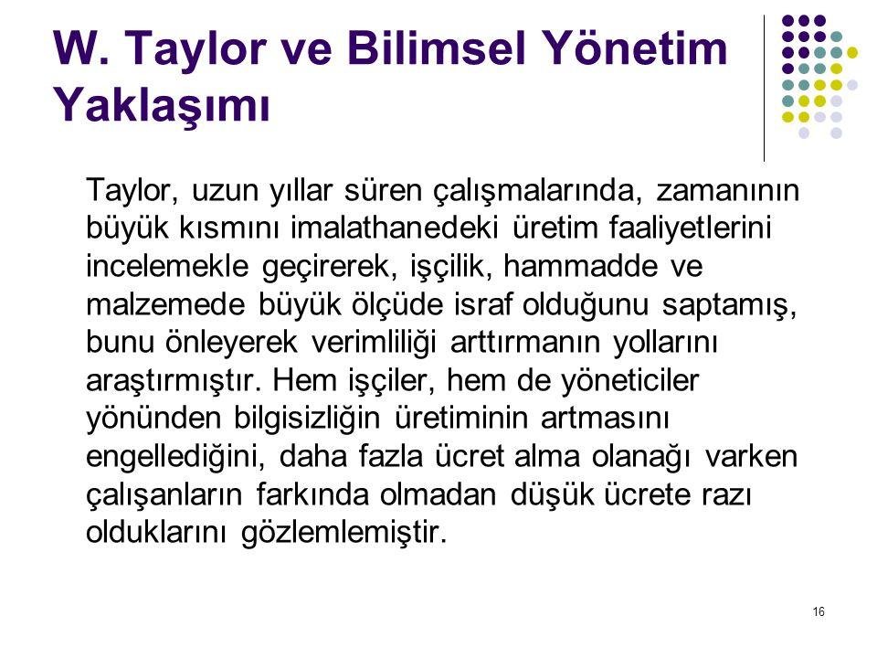 W. Taylor ve Bilimsel Yönetim Yaklaşımı