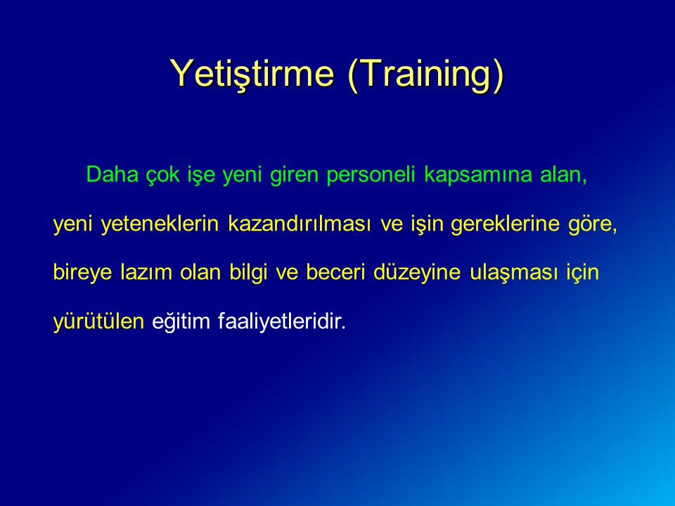 Yetiştirme (Training)