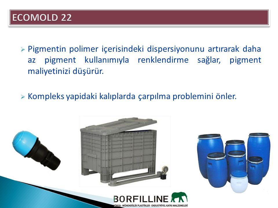 ECOMOLD 22 Pigmentin polimer içerisindeki dispersiyonunu artırarak daha az pigment kullanımıyla renklendirme sağlar, pigment maliyetinizi düşürür.
