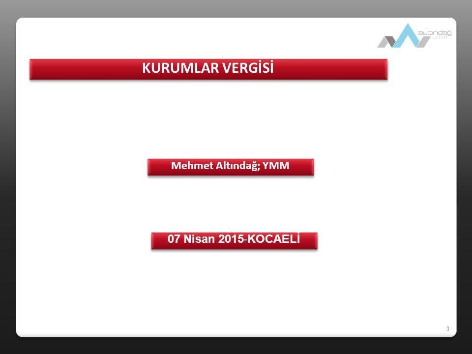 KURUMLAR VERGİSİ Mehmet Altındağ; YMM 07 Nisan 2015-KOCAELİ