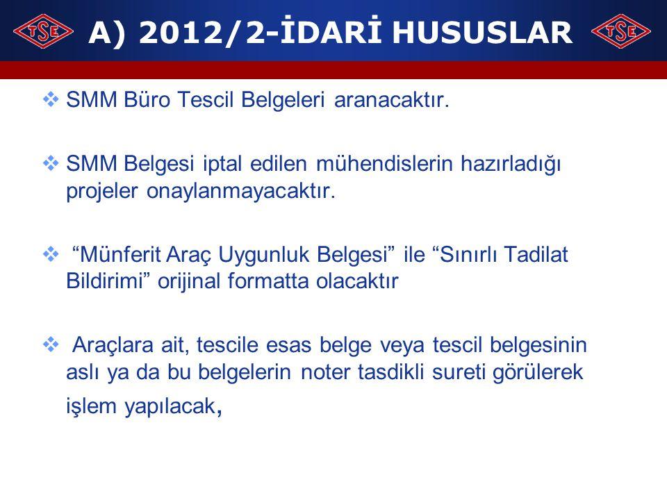 A) 2012/2-İDARİ HUSUSLAR SMM Büro Tescil Belgeleri aranacaktır.