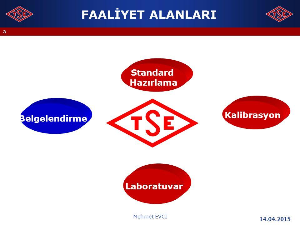 FAALİYET ALANLARI Standard Hazırlama Kalibrasyon Belgelendirme