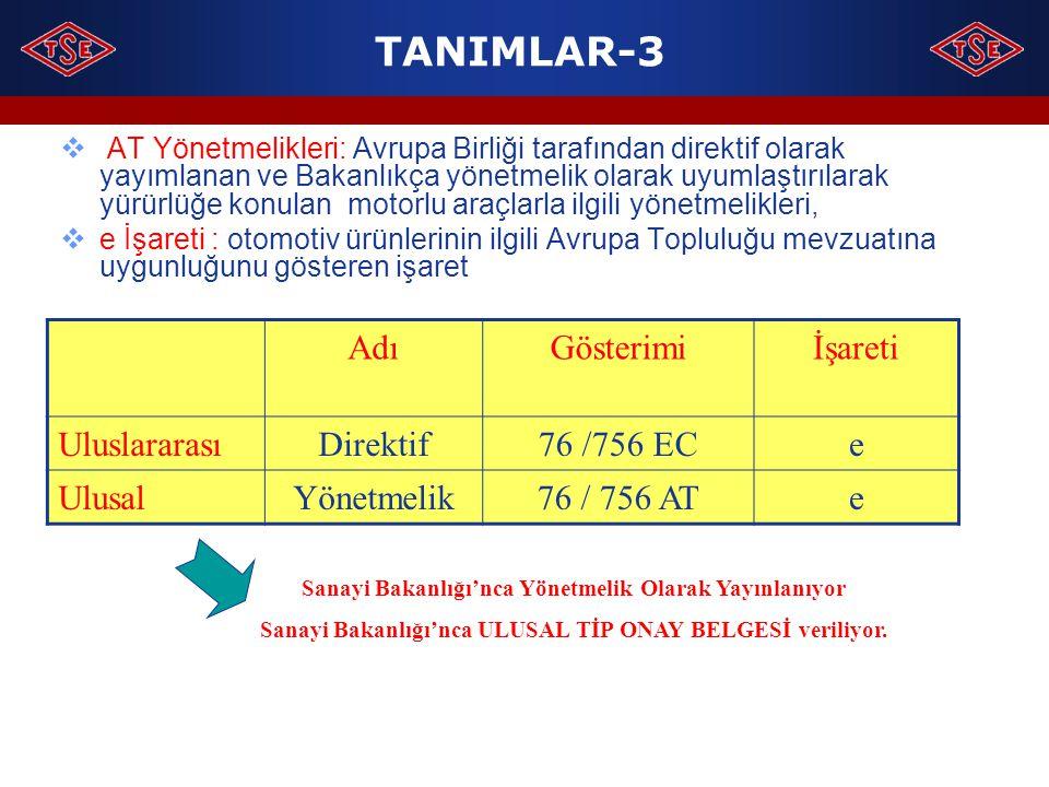 TANIMLAR-3 Adı Gösterimi İşareti Uluslararası Direktif 76 /756 EC e